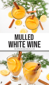 Photo collage of mulled white wine in glasses with decoration around and text overlay for Pinterest