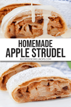"""Photo collage of slices of apple strudel with powdered sugar and one with vanilla sauce dripping off and text overlay saying """"homemade apple strudel"""""""
